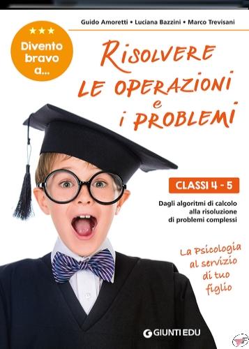 DIVENTO BRAVO A....RISOLVERE LE OPERAZIONI E I PROBLEMI  4-5