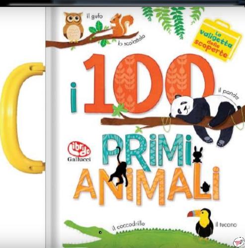 100 PRIMI ANIMALI. LA VALIGETTA DELLE SC