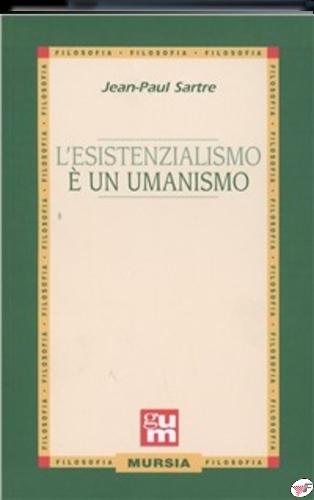 ESISTENZIALISMO E' UN UMANISMO (v.e.)