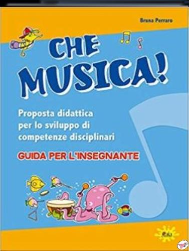 CHE MUSICA!  GUIDA PER L'INSEGNATE+2 DVD
