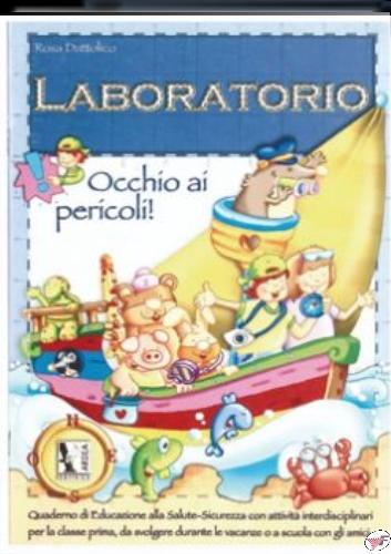 LABORATORIO OCCHIO AI PERICOLI!